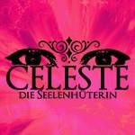 Celeste - Die Seelenhüterin
