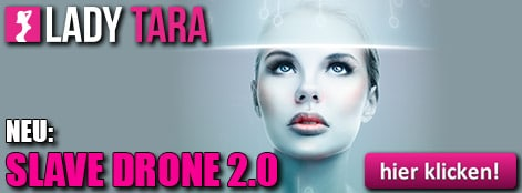 Slave Drone 2.0 - Du bist Lady Taras Sklaven Drohne!