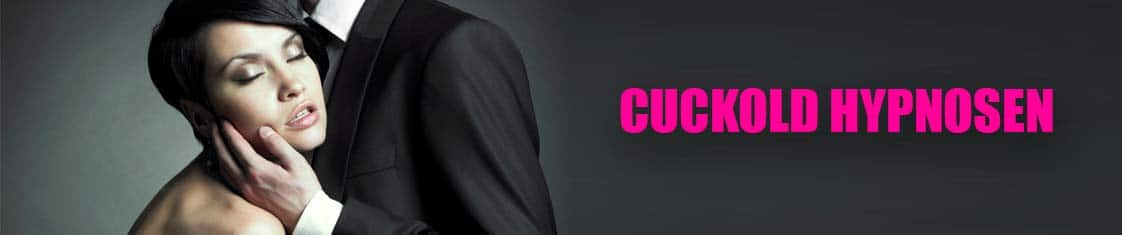 Cuckold Hypnosen für alle Cuckolding - Fans